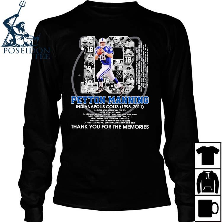 18 Peyton Manning Indianapolis Colts 1998 2011 Thank You For The Memories Signature Shirt Long Sleeved