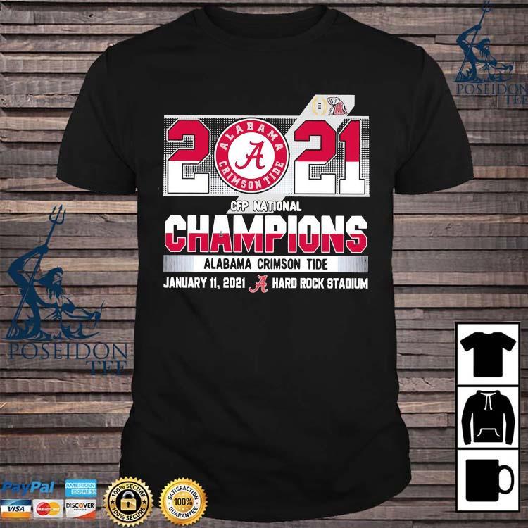 2021 CFP National Champions Alabama Crimson Tide January 11 2021 Hard Rock Stadium Shirt