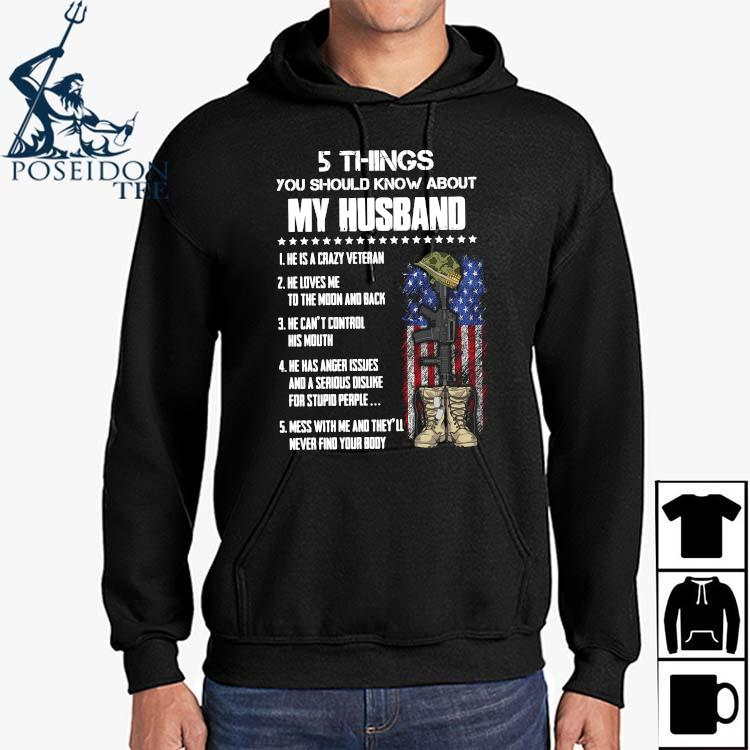 5 Things You Should Know About My Husband He Is Crazy Veteran He Loves Me To The Moon And Back Shirt Hoodie