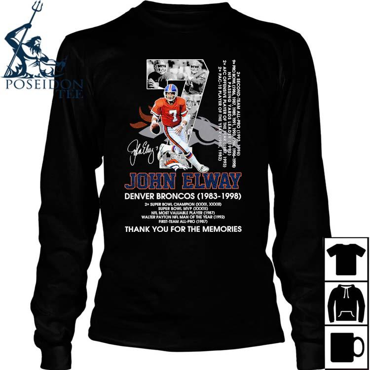7 John Elway Denver Broncos 1983 1998 Thank You For The Memories Signature Shirt Long Sleeved