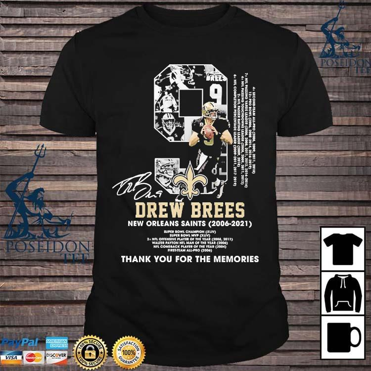 9 Drew Brees New Orleans Saints 2006 2021 Thank You For The Memories Signature Shirt