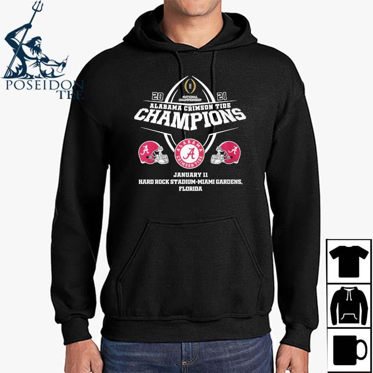 Alabama Crimson Tide Champions January 11 Hard Rock Stadium Miami Gardens Florida Shirt Hoodie