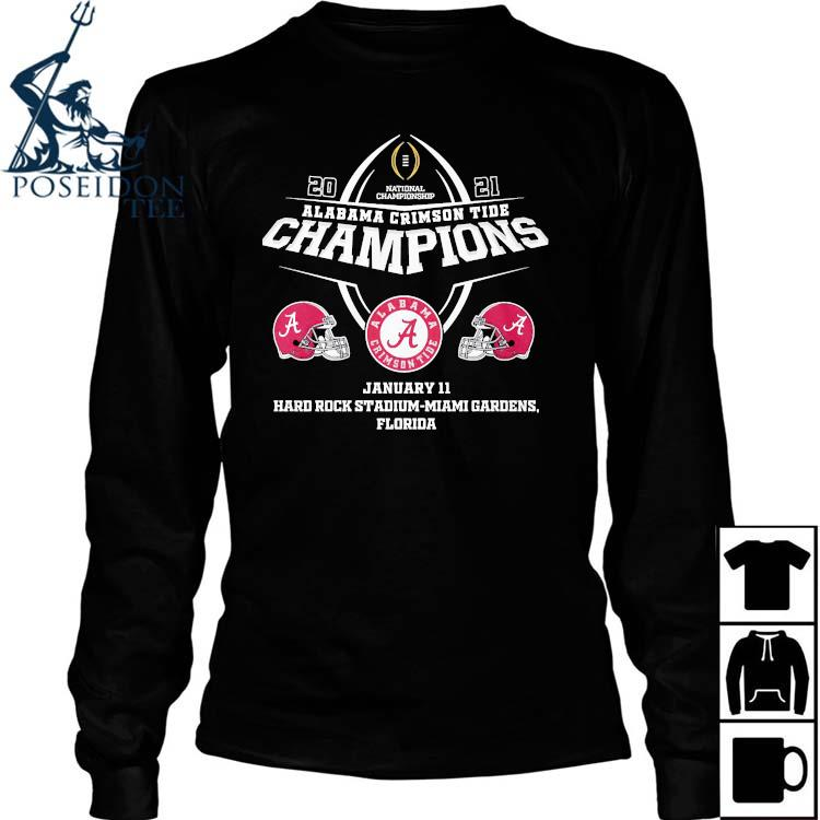 Alabama Crimson Tide Champions January 11 Hard Rock Stadium Miami Gardens Florida Shirt Long Sleeved