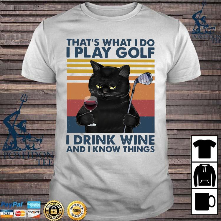 Black Cat That's What I Do I Play Golf I Drink Wine And I Know Things Vintage Shirt