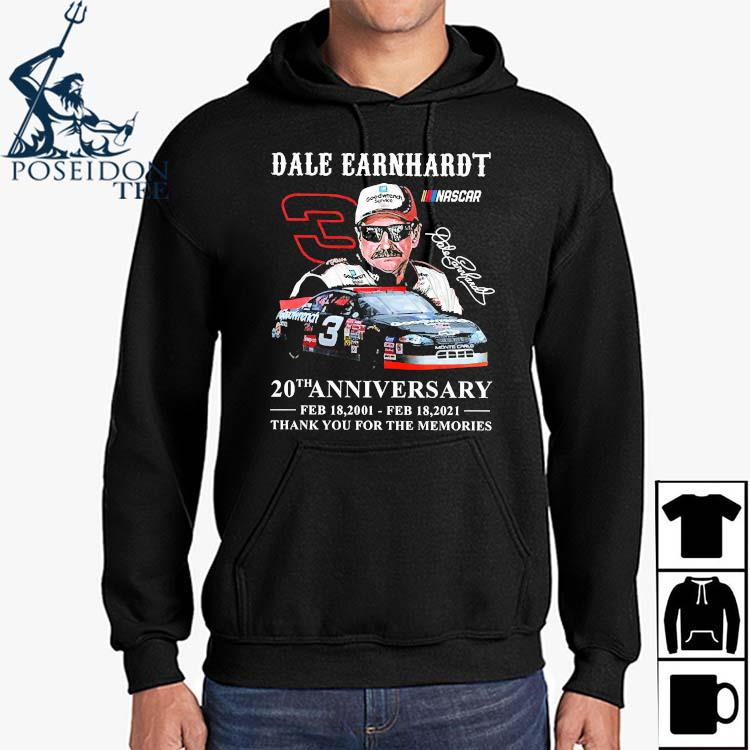 Dale Earnhardt 20th Anniversary Feb 18 2001- Feb 18 2021 Thank You For The Memories Shirt Hoodie