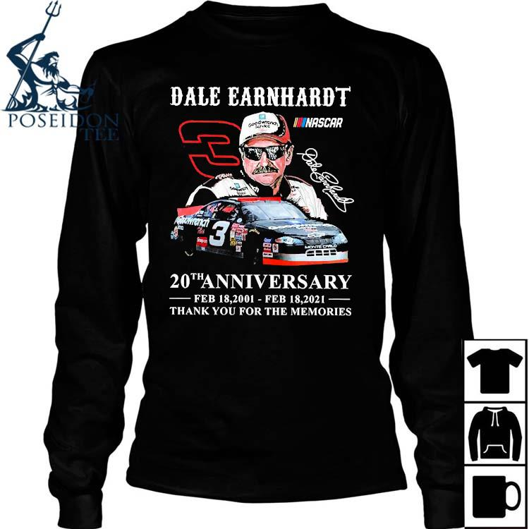 Dale Earnhardt 20th Anniversary Feb 18 2001- Feb 18 2021 Thank You For The Memories Shirt Long Sleeved