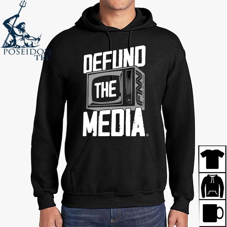 Defund The Media Shirt Hoodie