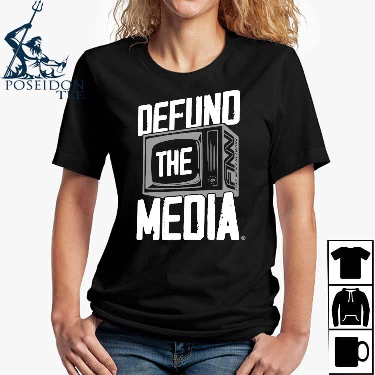 Defund The Media Shirt Ladies Shirt