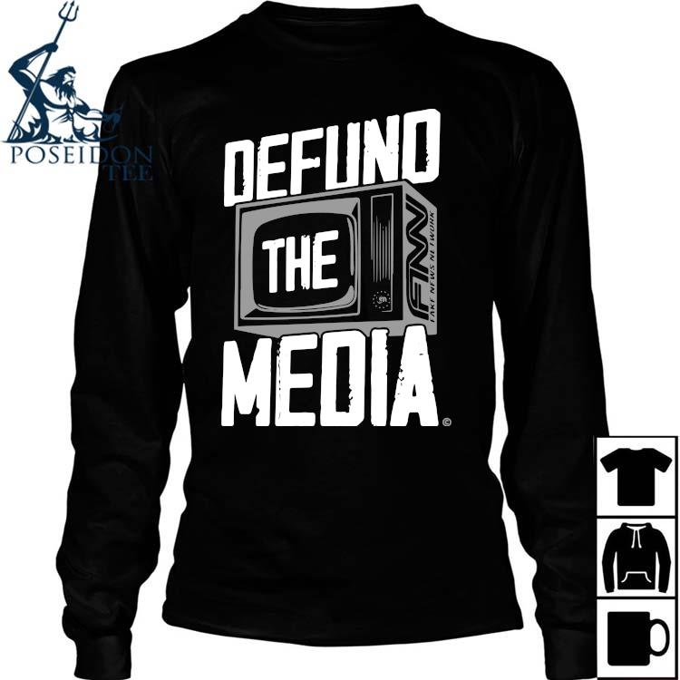 Defund The Media Shirt Long Sleeved
