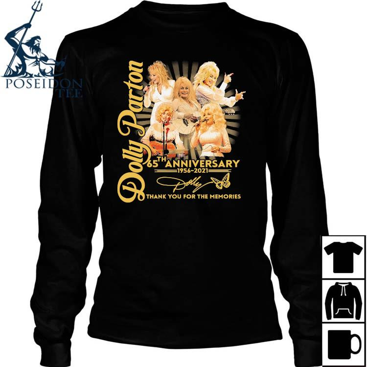 Dolly Parton 65th Anniversary 1956 2021 Thank You For The Memories Signatures Shirt Long Sleeved