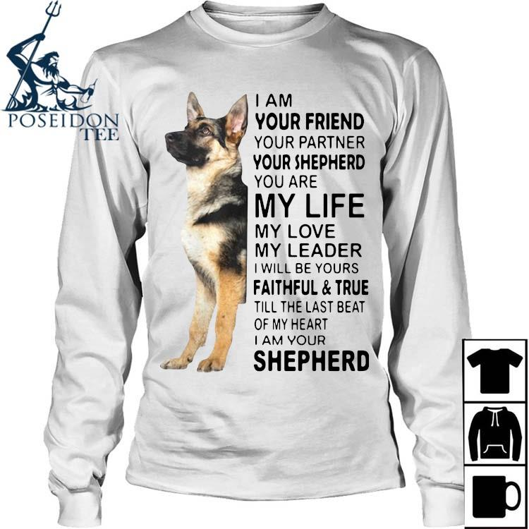 I Am Your Friend Your Partner Your Shepherd You Are My Life Shirt Long Sleeved