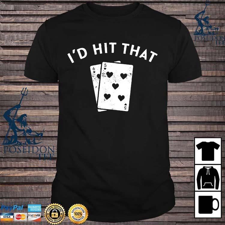 i d hit that blackjack shirt Shirt