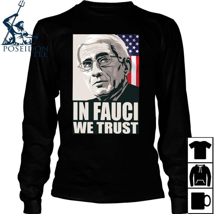In Fauci We Trust American Flag Shirt Long Sleeved