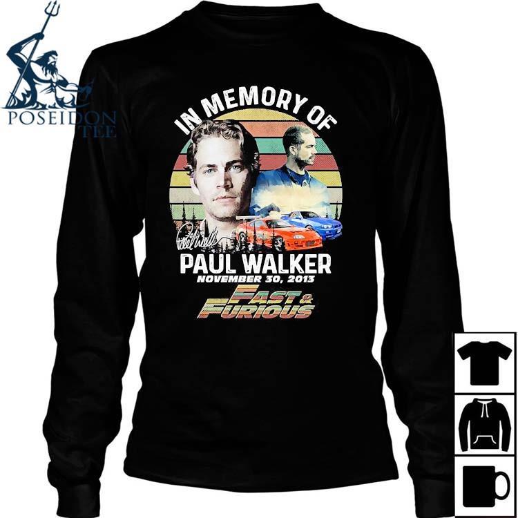 In Memory Of Paul Walker November 30 2013 Vintage Shirt Long Sleeved