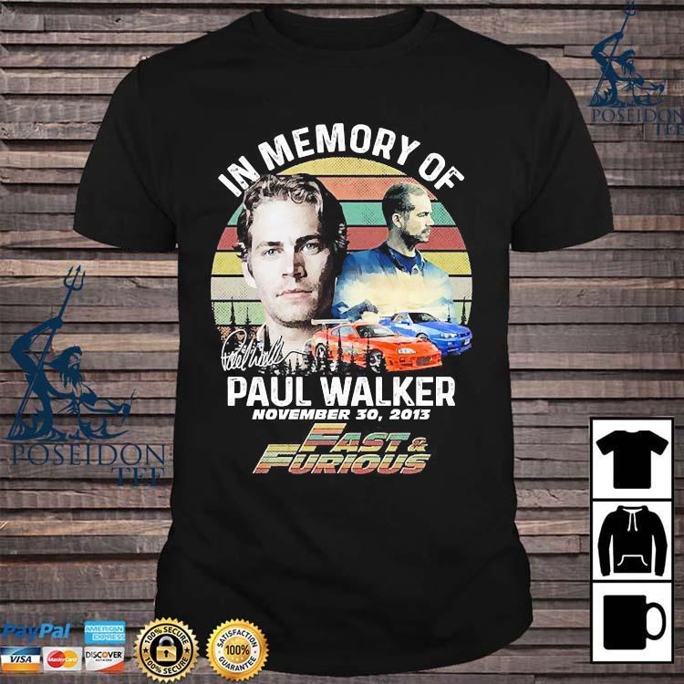 In Memory Of Paul Walker November 30 2013 Vintage Shirt