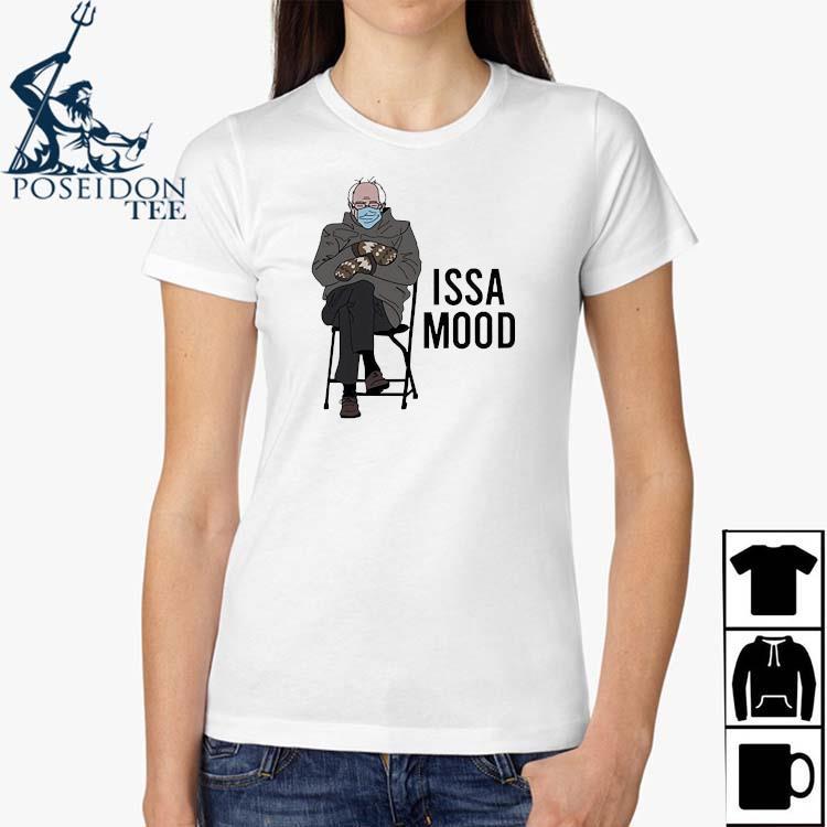 Issa Mood Funny Bernie Sanders Mittens Meme Shirt Ladies Shirt