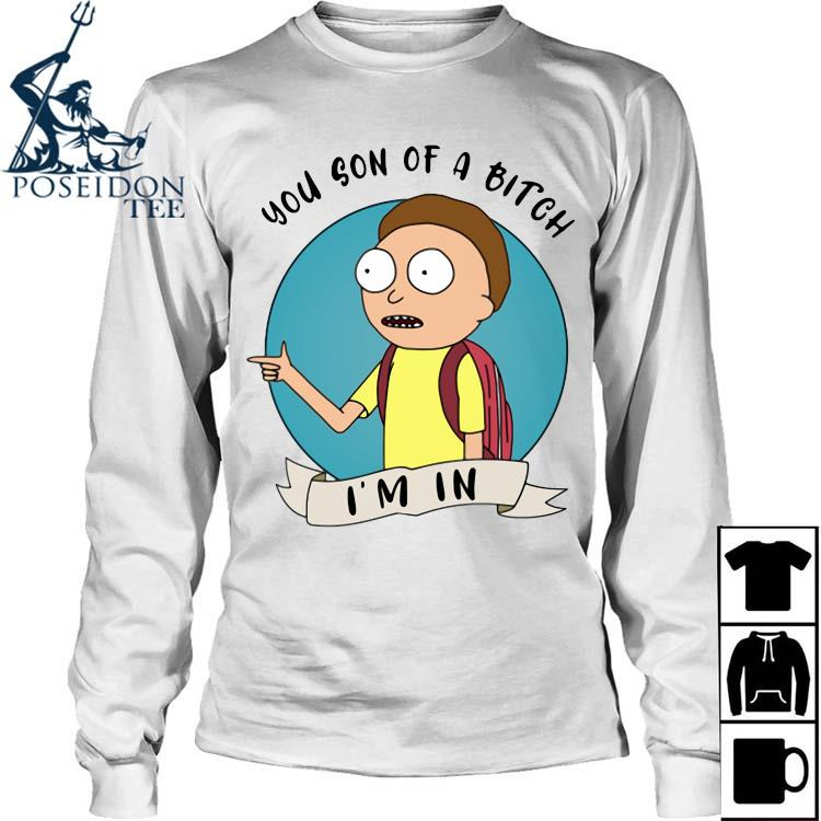 Morty You Son Of A Bitch I'm In Shirt Long Sleeved