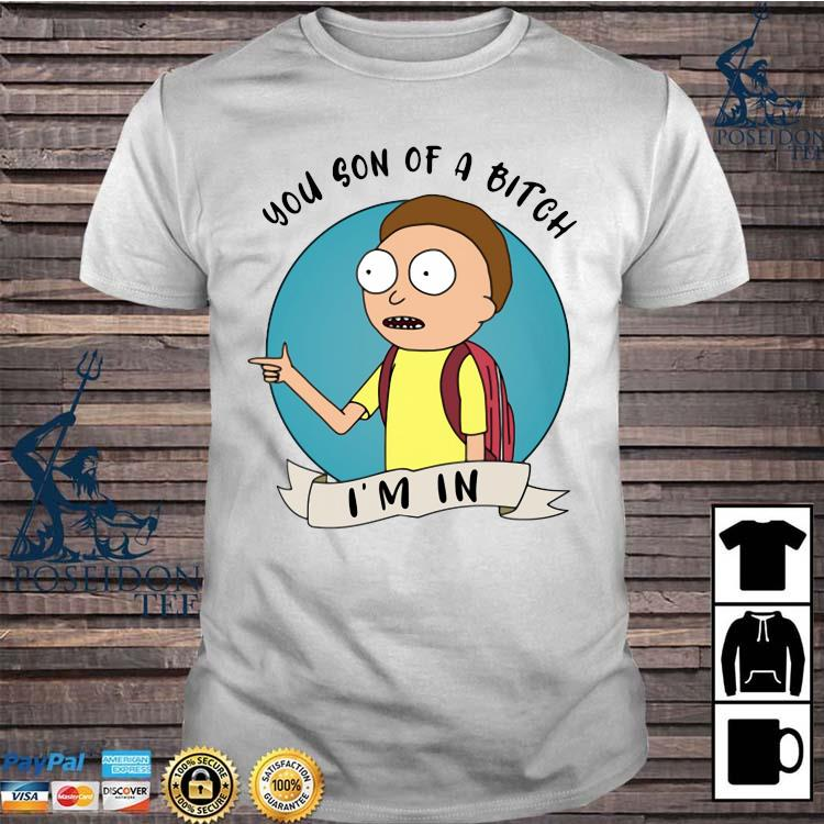 Morty You Son Of A Bitch I'm In Shirt