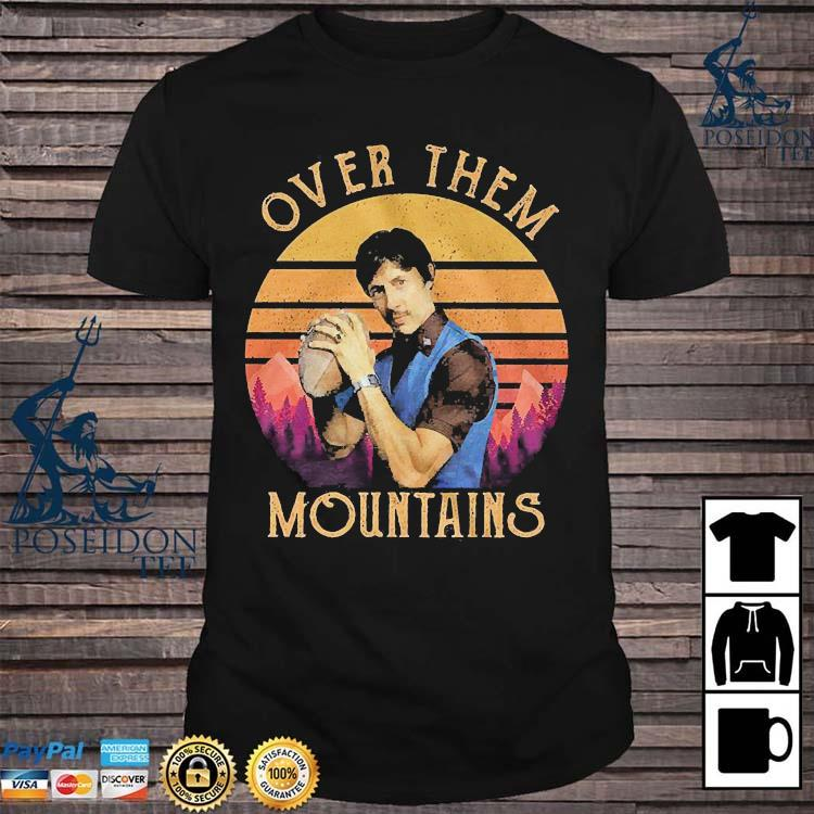 Over Them Mountains Vintage Shirt