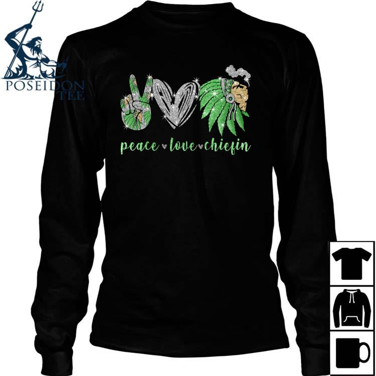 Peace Love Chiefin Shirt Long Sleeved