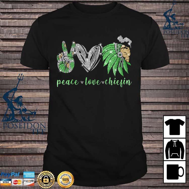 Peace Love Chiefin Shirt