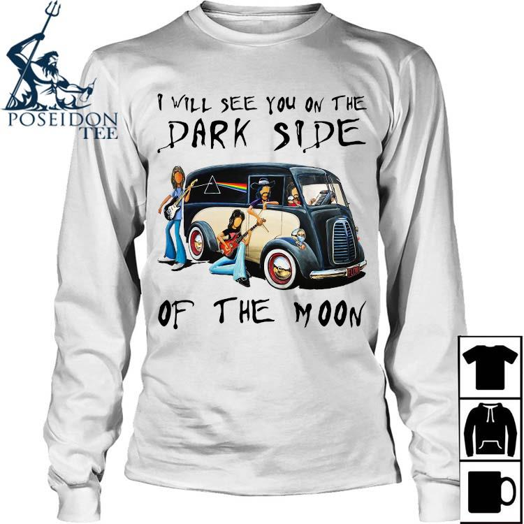 Pink Floyd I Will See You On The Dark Side Of The Moon Shirt Long Sleeved