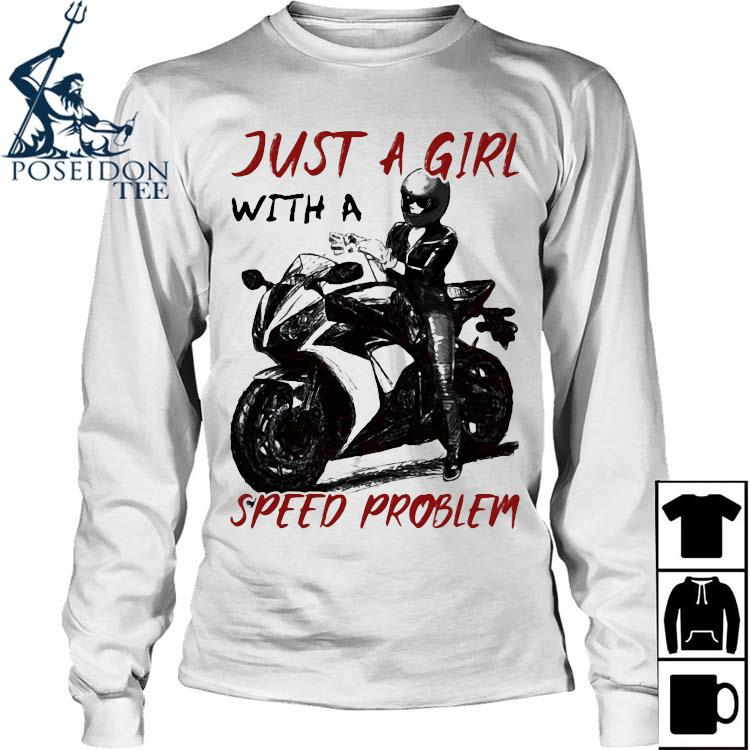 Sportbike Just A Girl With A Speed Problem Shirt Long Sleeved