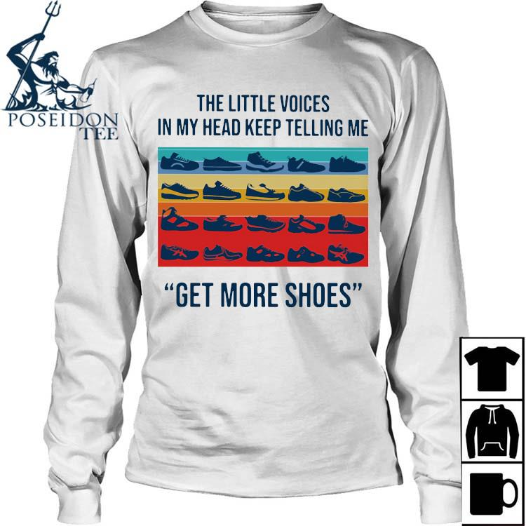 The Little Voices In My Head Keep Telling Me Get More Shoes Vintage Shirt Long Sleeved