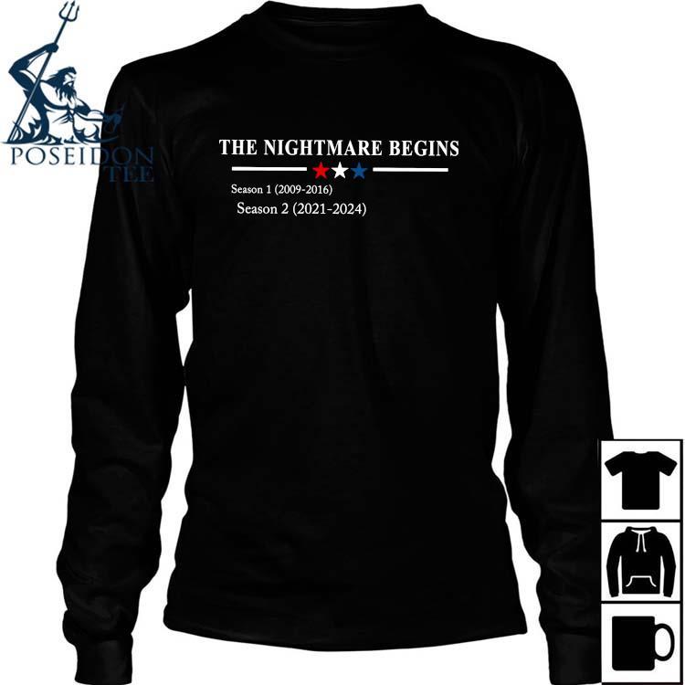 The Nightmare Begins Season 1 2009 2016 Season 2 2021 2024 Shirt Long Sleeved