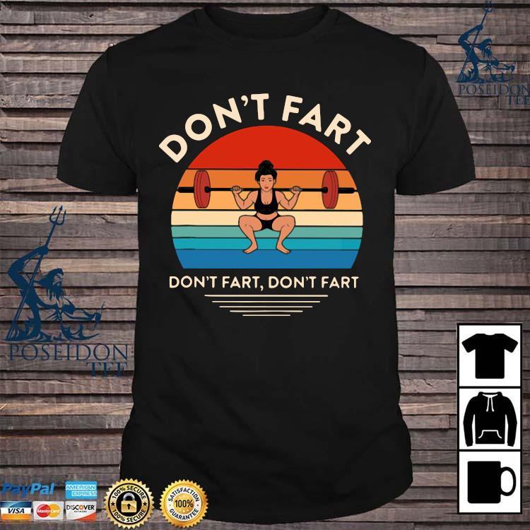 Weightlifting Don't Fart Don't Fart Don't Fart Vintage Shirt